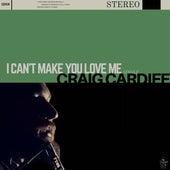 I Can't Make You Love Me von Craig Cardiff