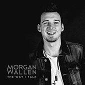 The Way I Talk von Morgan Wallen