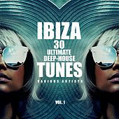 Ibiza 30 Ultimate Deep-House Tunes, Vol. 1 by Various Artists