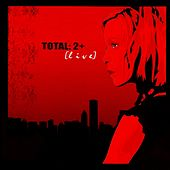 Total: 2+ (Live) by Total