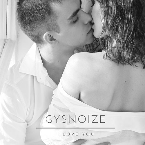 I Love You di Gysnoize
