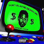Don't Play Me Repay Me (Don't Play Me Repay Me) von Sir Michael Rocks