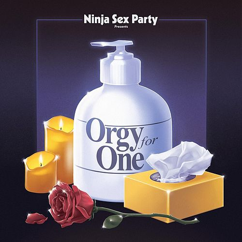 Orgy for One by Ninja Sex Party