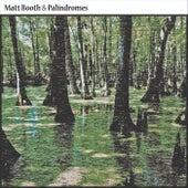 Matt Booth & Palindromes by Matt Booth