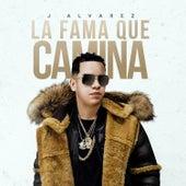 La Fama Que Camina by J. Alvarez