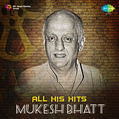 All His Hits - Mukesh Bhatt von Various Artists