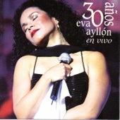 30 Años en Vivo de Eva Ayllón