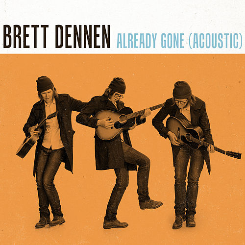 Already Gone (Acoustic) by Brett Dennen