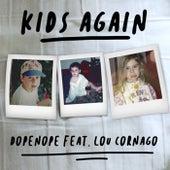 Kids Again (feat. Lou Cornago) de Dopenope