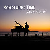 Soothing Time (Jazz Music) de Various Artists