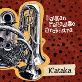 K'ataka de Balkan Paradise Orchestra