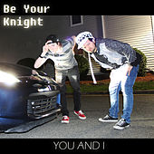Be Your Knight de You And I