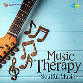 Music Therapy - Soulful Music by Various Artists