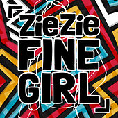Fine Girl de Zie Zie