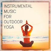 Instrumental Music for Outdoor Yoga by Various Artists