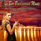 Cafè Bar Background Music: The Finest Soul Club Selection by Various Artists
