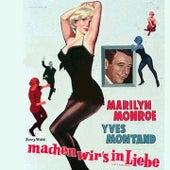 Machen Wir'S in Liebe von Marilyn Monroe