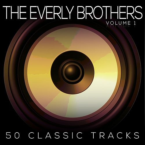 50 Classic Tracks Vol 1 by The Everly Brothers