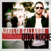 Otra Noche by Aurelio Gallardo