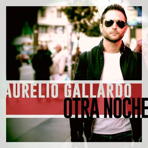 Otra Noche de Aurelio Gallardo