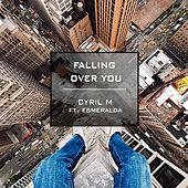 Falling over You (feat. Esmeralda) von Cyril M