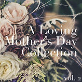 A Loving Mother's Day Collection, vol. 2 von Various Artists