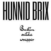 Hunnid Brix Bustin Outda Wrapper by Yancy El Jeffe