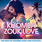 En mode Kizomba Zouk Love, Vol. 3 : The Best of Kizomba Zouk Love Playlist ! de Various Artists
