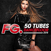 50 tubes dancefloor 2018 (by FG) de Various Artists