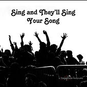 Sing and They'll Sing Your Song de Various Artists