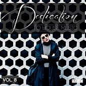 Dedication to House Music, Vol. 8 von Various Artists