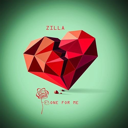 One for Me by Zilla