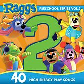 Preschool Series, Vol 2: High-Energy Play Songs by Raggs