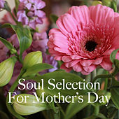 Soul Selection For Mother's Day von Various Artists