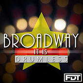 Broadway It is Drumless by Andre Forbes