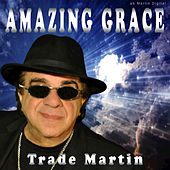 Amazing Grace by Trade Martin