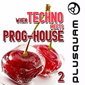 When Techno Meets Prog-House, Vol. 2 by Various Artists