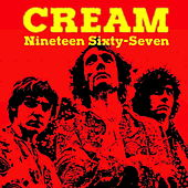Nineteen Sixty-Seven by Cream
