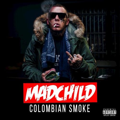 Colombian Smoke by Madchild