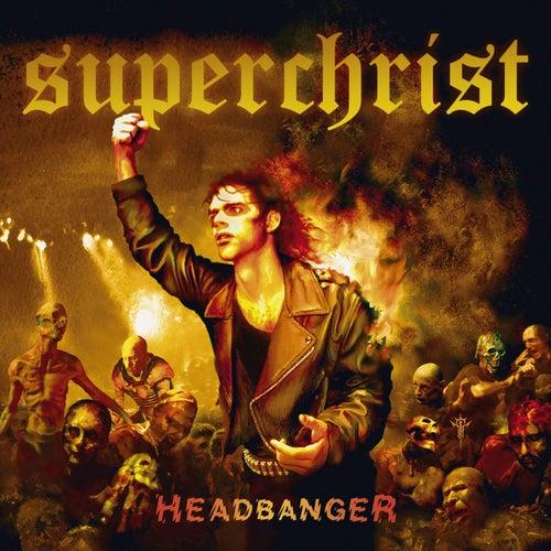 Headbanger by Superchrist