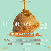 Caramel Ice Cream Riddim (Remixes) de Various Artists