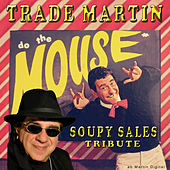 The Mouse: A Tribute to Soupy Sales by Trade Martin