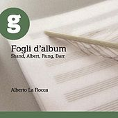 Ernest Shand, Heinrich Albert, Frederik Rung, Adam Darr: Works for Ten String Guitar by Alberto la Rocca