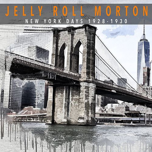 Jelly Roll Morton - New York Days 1928-1930 by Jelly Roll Morton