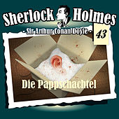 Die Originale - Fall 43: Die Pappschachtel von Sherlock Holmes