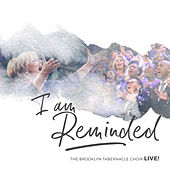 I Am Reminded (feat. Nicole Binion) [Live] by The Brooklyn Tabernacle Choir