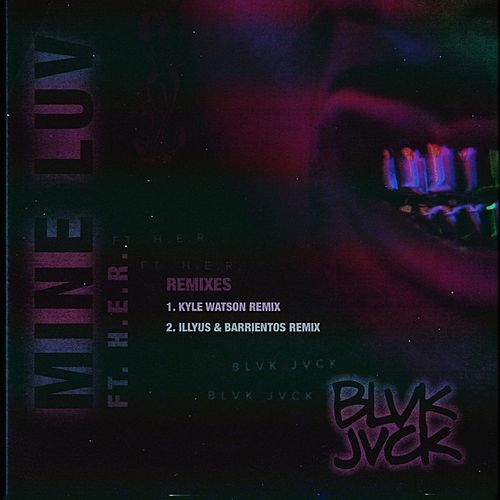 Mine Luv (feat. H.E.R.) (Remixes) by BLVK JVCK