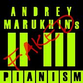 Faked Pianism by Andrey Marukhin