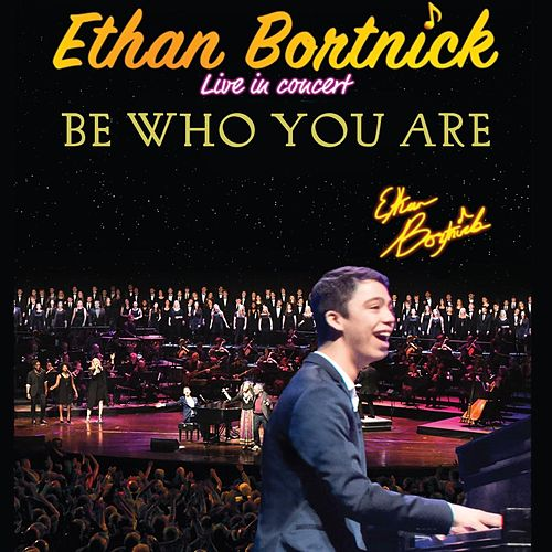 Be Who You Are (Live) by Ethan Bortnick