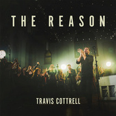 The Reason by Travis Cottrell